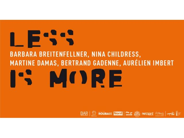 photo de Less is more | Barbara Breitenfellner, Nina Childress, Martine Damas, Bertrand Gadenne, Aurélien Imb